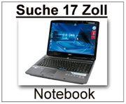 Suche gebrauchtes 17 Zoll Notebook