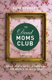 Dead Moms Club