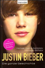 Justin Bieber - Die ganze Geschichte