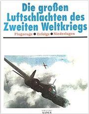 Die großen Luftschlachten