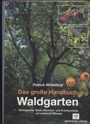 Das große Handbuch Waldgarten - Patrick