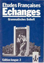 Etudes Francaises - Echanges - Grammatisches Beiheft